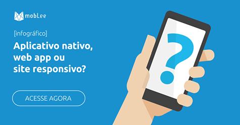 e81c9ab36c7d55 Aplicativo nativo, web app ou site responsivo: tem diferença?
