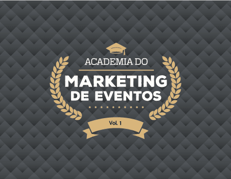 Academia do marketing de eventos - Vol. 1