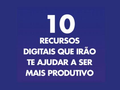 10-recursos-digitais-que-irão-te-ajudar-a-ser-mais-produtivo